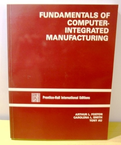Fundamentals of Computer Integrated Manufacturing - Inter. Edition 0133412806