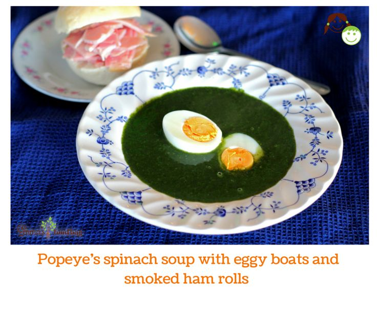 Popeye's spinach soup with eggy boats and smoked ham rolls