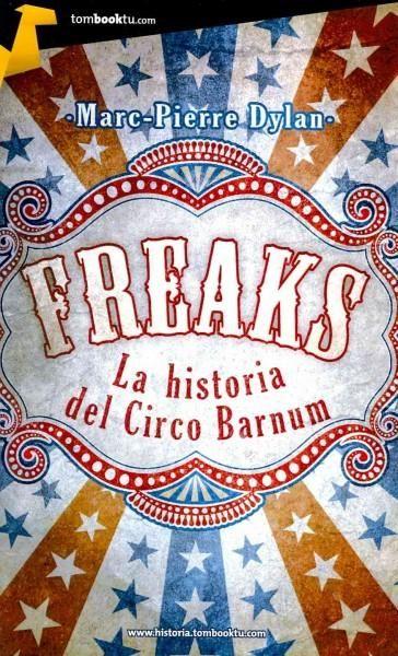 Freaks: La historia del circo Barnum / History of the Barnum Circus