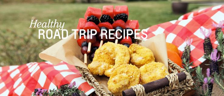 Healthy Road Trip Food: Snack Recipes for Food On-the-Go