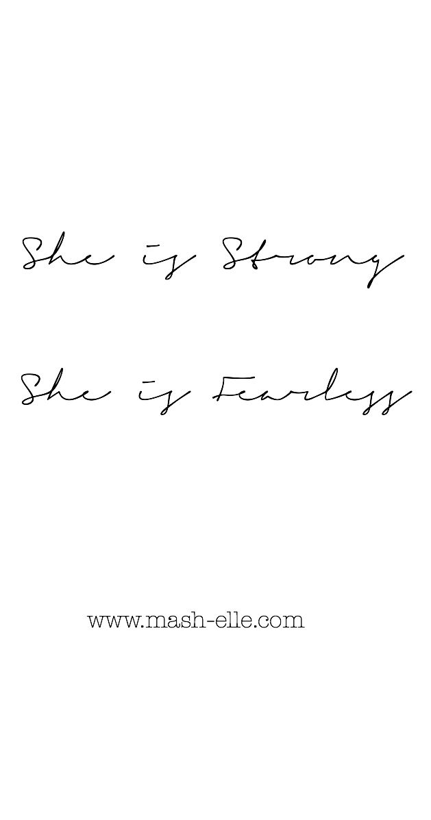 She is Strong. She is Fearless.