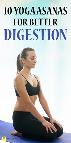 Proper digestion is a key to good health. There are specific yoga asanas for digestion that will help in staying away from digestion issues.