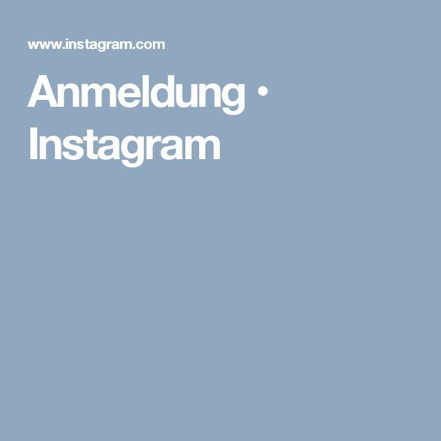 Anmeldung • Instagram