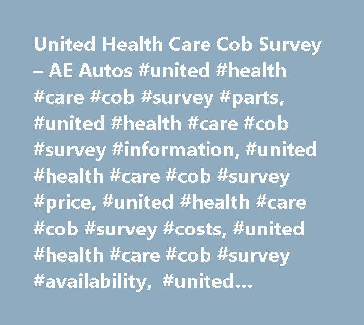 United Health Care Cob Survey – AE Autos #united #health #care #cob #survey #parts, #united #health #care #cob #survey #information, #united #health #care #cob #survey #price, #united #health #care #cob #survey #costs, #united #health #care #cob #survey #availability, #united #health #care #cob #survey #locations…