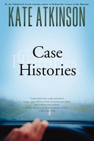 Case Histories (Jackson Brodie, #1) by Kate Atkinson. Private detective Jackson Brodie finds his own need for resolution sparked by three investigations, including that of two sisters who discover a shocking clue to the disappearance of their third sister thirty years earlier.