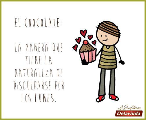 El chocolate: La manera que tiene la naturaleza de disculparse por los lunes.