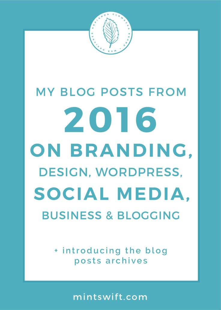 MintSwift blog posts from 2016 | Blog posts roundup | collection of blog posts | blog posts about branding, design, branding, WordPress, social media, business & blogging |blog design tips | logo design tips | blogging tips, traffic tips | email subscribers tips | growing your business | how to design and grow your online business | MintSwift| Adrianna Glowacka | MintSwift Design