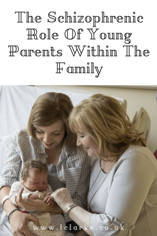 The Schizophrenic Role Of Young Parents Within The Family   #youngparents #parenting www.iclarke.co.uk