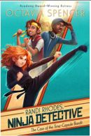 Randi Rhodes Ninja Detective: The Case of the Time-Capsule Bandit Book Poster Image