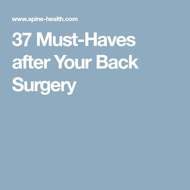 37 must haves after your back surgery - Microdiscectomy Recovery Time Frame