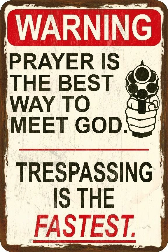 Prayer Vs Trespassing Funny Novelty Sign