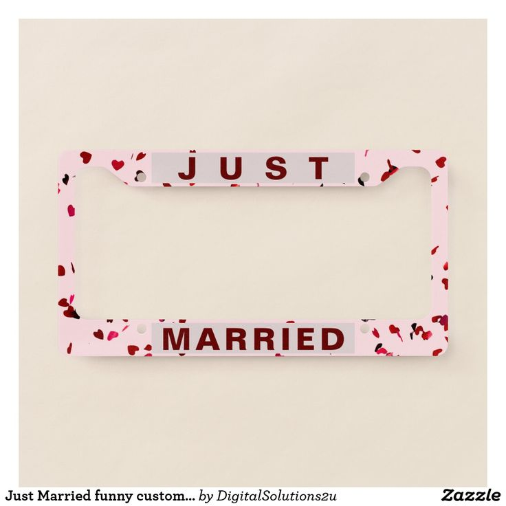 Just Married funny customizable License Plate Frame