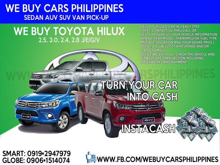 We Buy Used Toyota Hilux Philippines  Contact numbers: SMART: 0919-294-7979 GLOBE: 0927-956-2590 / 0906-151-4074  We Buy Toyota Hilux 4X4 2.8 G	Dsl A/T	 	 We Buy Toyota Hilux 4X4 2.8 G	Dsl M/T	 	 We Buy Toyota Hilux 4X2 2.4 G	Dsl A/T	 	 We Buy Toyota Hilux 4X2 2.4 G	Dsl M/T	 	 We Buy Toyota Hilux 4X2 2.4 E	Dsl M/T	 	 We Buy Toyota Hilux 4X2 2.4 J	Dsl M/T	 	 We Buy Toyota Hilux Cab and Chassis