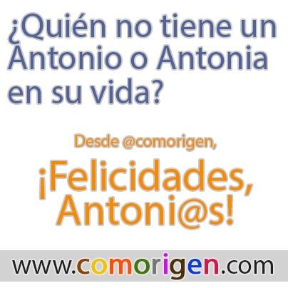 ¡Felicidades Antonios! ¡Felicidades Antonias! http://comorigen.com | #sanantonio #santos #antonio #antonia #felicidades #felicitaciones