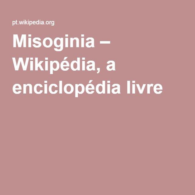 Misoginia – Wikipédia, a enciclopédia livre