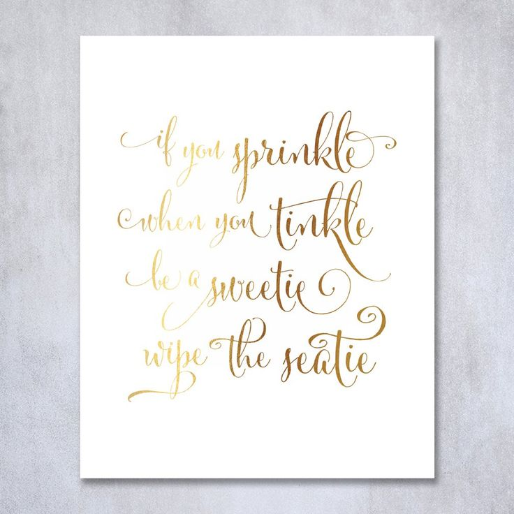 If You Sprinkle When You Tinkle Be A Sweetie Wipe The Seatie Gold Foil  Print Small