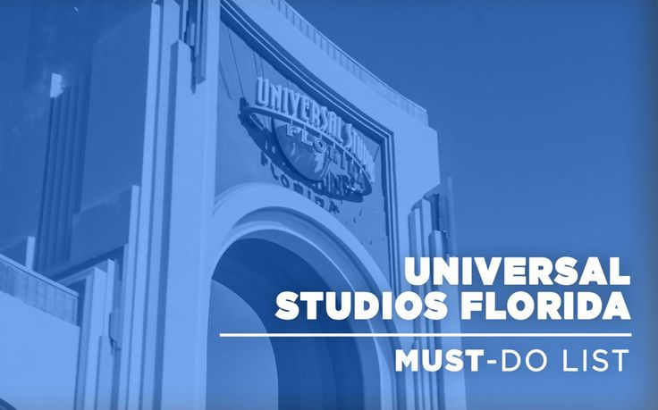 10 Things You Absolutely HAVE to Do at Universal Studios Florida