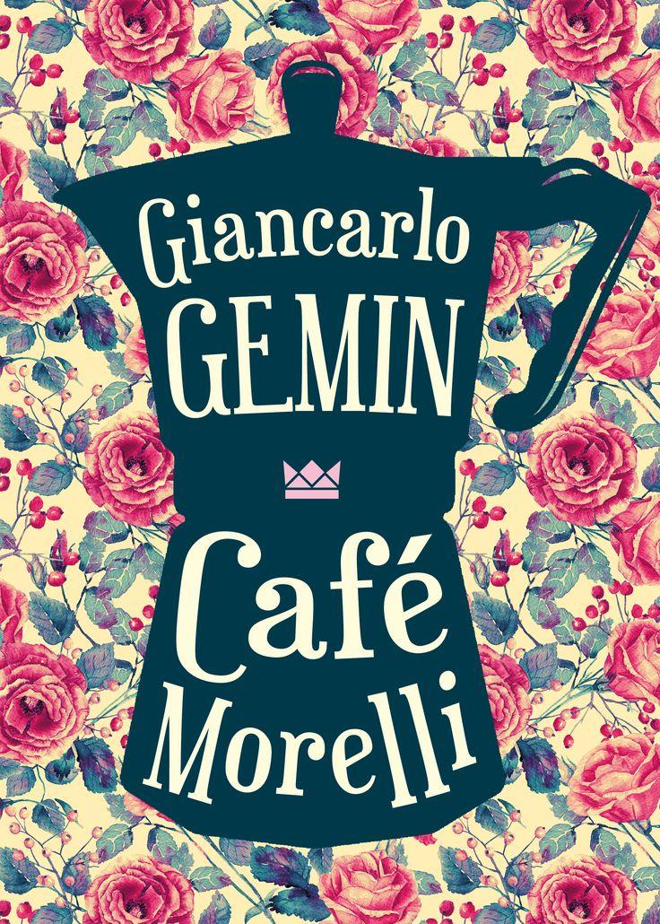 Café Morelli, Giancarlo Gemin, Königskinder Verlag, Book Cover Design: http://www.susekopp.de