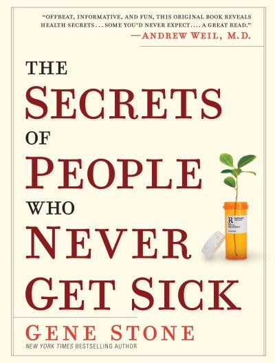 The Secrets Of People Who Never Get Sick by Gene Stone. Really interesting stories in here about the way we live and how our culture affects our health.