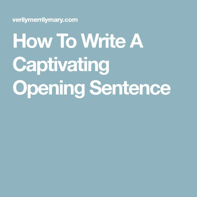 How To Write A Captivating Opening Sentence
