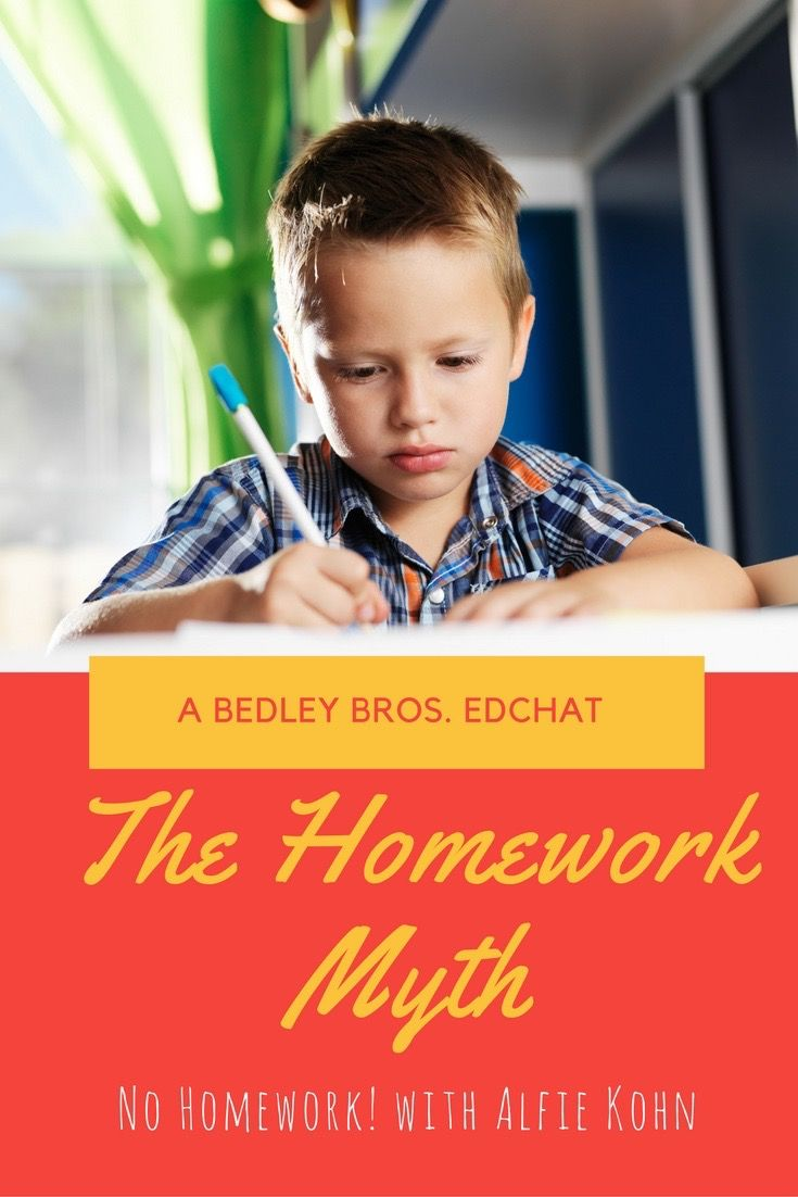 "Podcast featuring The Bedley Bros. with Alfie Kohn, ""No Homework!"" discusses the myths behind assigning homework to our students."