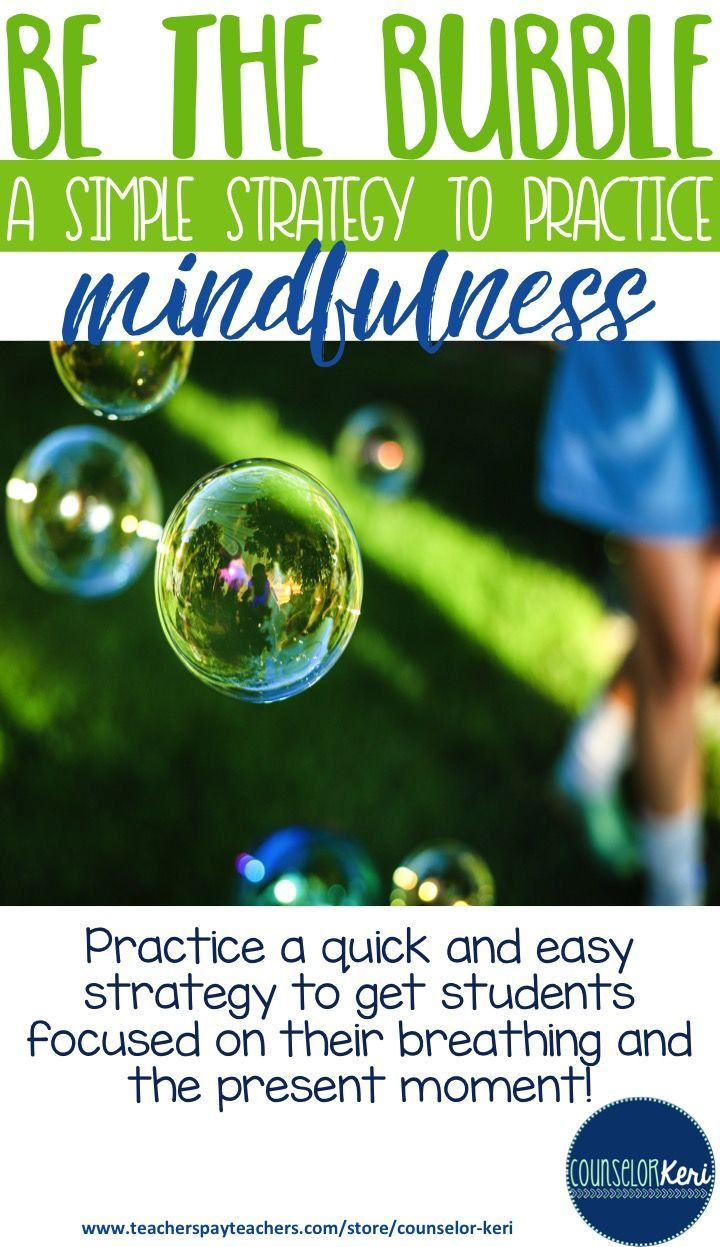 Be the Bubble: Simple Mindfulness Strategy - Counselor Keri