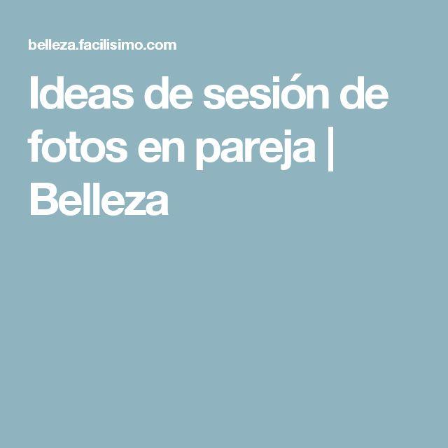 Ideas de sesión de fotos en pareja | Belleza