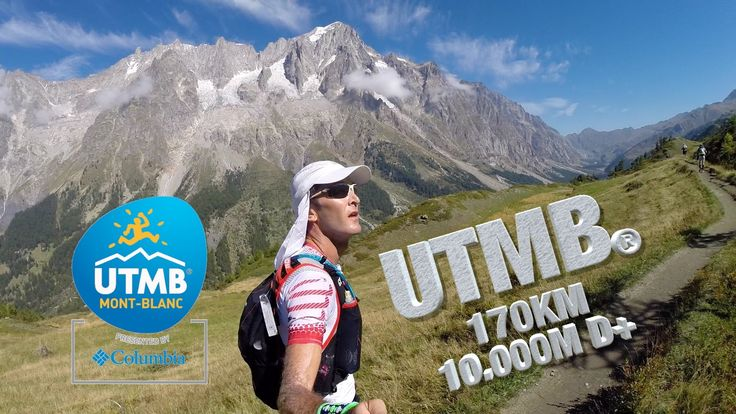 UTMB® - Ultra Trail du Mt Blanc - The greatest experience in a runner li...
