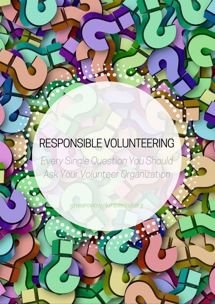 QUESTIONS TO ASK YOUR VOLUNTEER ORGANIZATION responsible travel and responsible volunteering @shannonrod