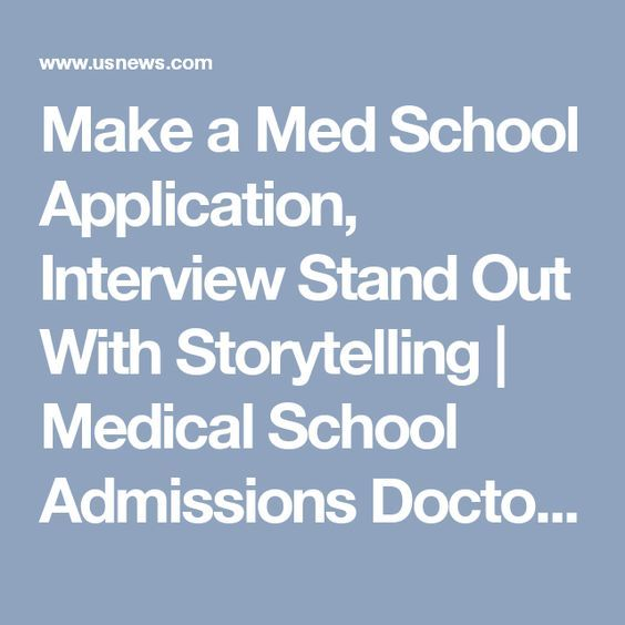 Make a Med School Application, Interview Stand Out With Storytelling | Medical School Admissions Doctor | US News