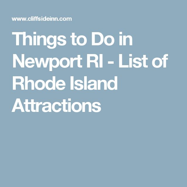 Things to Do in Newport RI - List of Rhode Island Attractions