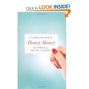 Honey Money: The Power of Erotic Capital
