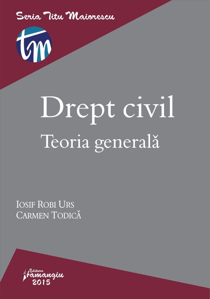 Drept civil. Teoria generala - autori: Iosif R. Urs, Carmen Todica