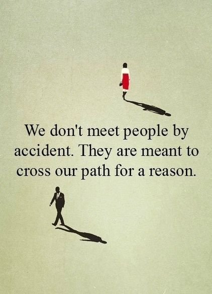 We meet people that we may never know why for, but sometimes those people we meet become our best friends:)
