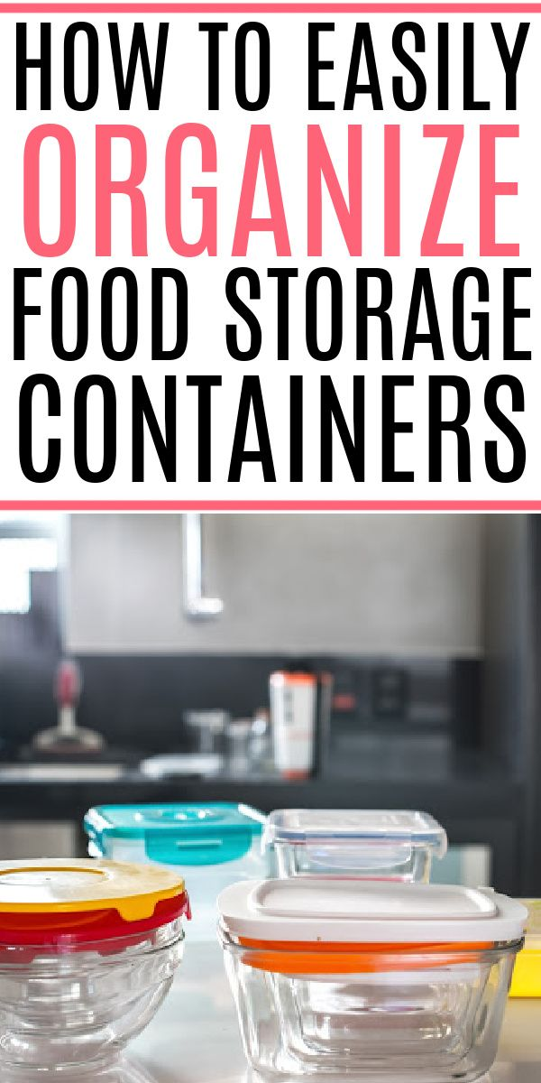 How To Organize Tupperware Food Storage Containers Organization Tupperware Organizing Food Storage Containers