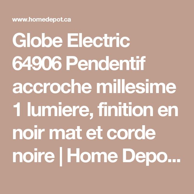 Globe Electric 64906 Pendentif accroche millesime 1 lumiere, finition en noir mat et corde noire | Home Depot Canada