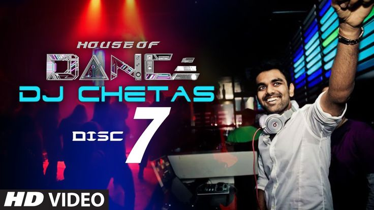 'House of Dance' by DJ CHETAS - Disc - 7 | Best Party Songs