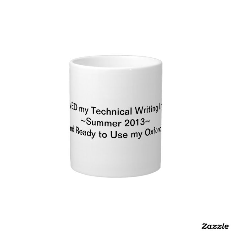 I SURVIVED my Technical Writing Internship  ~Summer 2013~ Armed and Ready to Use my Oxford Comma - The Interns' Jumbo coffee cup from Zazzle