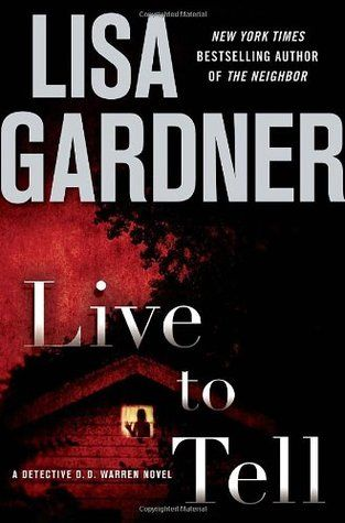 Live to Tell. A savage crime has rocked a working-class neighbourhood of Boston; four members of a family have been brutally murdered. The father is lying in an intensive care unit, his survival in doubt. He is the principal suspect. Female police detective D.D. Warren, however, is not one to take things at face value. At the same time, Danielle Burton is about to have her life thrown i ..