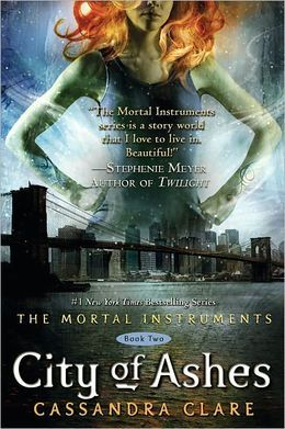 City of Ashes (The Mortal Instruments Series #2) by Cassandra Clare