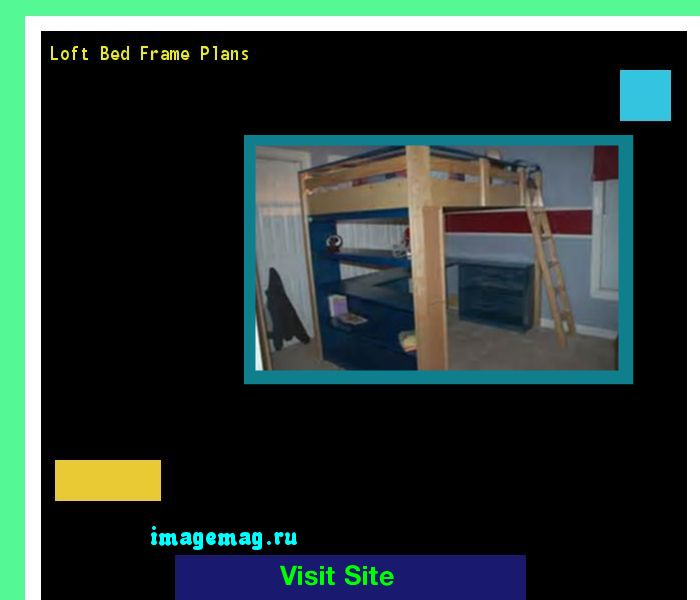 Loft Bed Frame Plans 162135 - The Best Image Search
