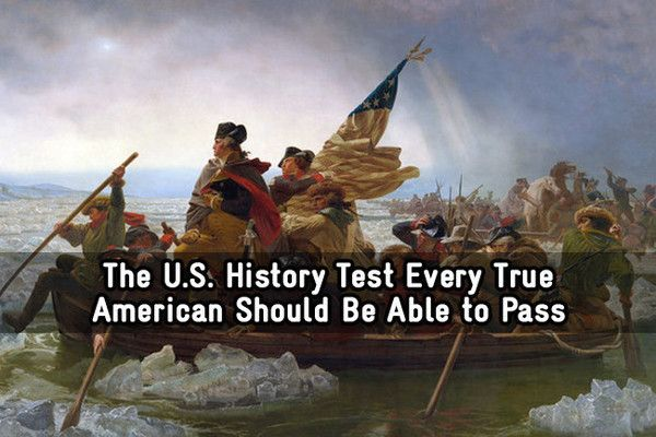 The U.S. History Test Every True American Should Be Able to Pass - This is basic stuff, people. - Quiz 90% = A Worthy American.  You have proven your American History test-taking mettle. Be Proud.