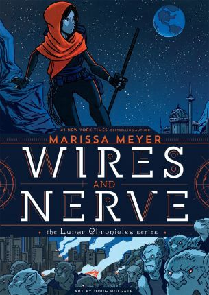 Wires and Nerve by Marissa Meyer-I love this!