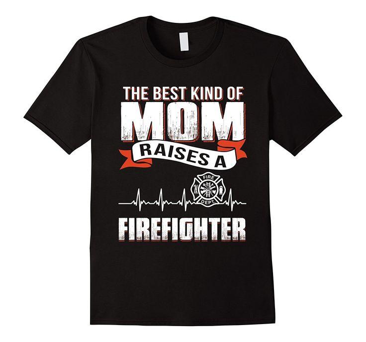 Mother day gift best kind mom raise Firefighter T-shirt