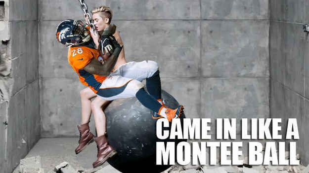 I came in like a Montee Ball
