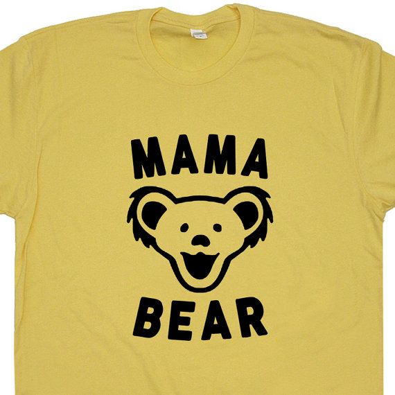 Mama Bear T Shirt Best Mom Ever T Shirt Vintage Grateful Dead T Shirt Phish T Shirt Cute Womens T Shirt Funny Vintage Rock T Shirt