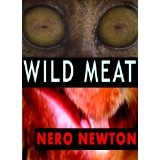 Wild Meat (Kindle Edition)By Nero Newton