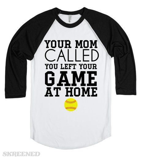 Your mom called left game at home softball tee tshirt t shirt  | Your mom called left game at home softball tee tshirt t shirt #Skreened