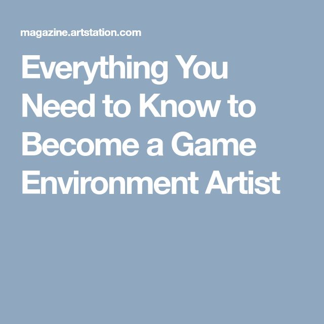 Everything You Need to Know to Become a Game Environment Artist
