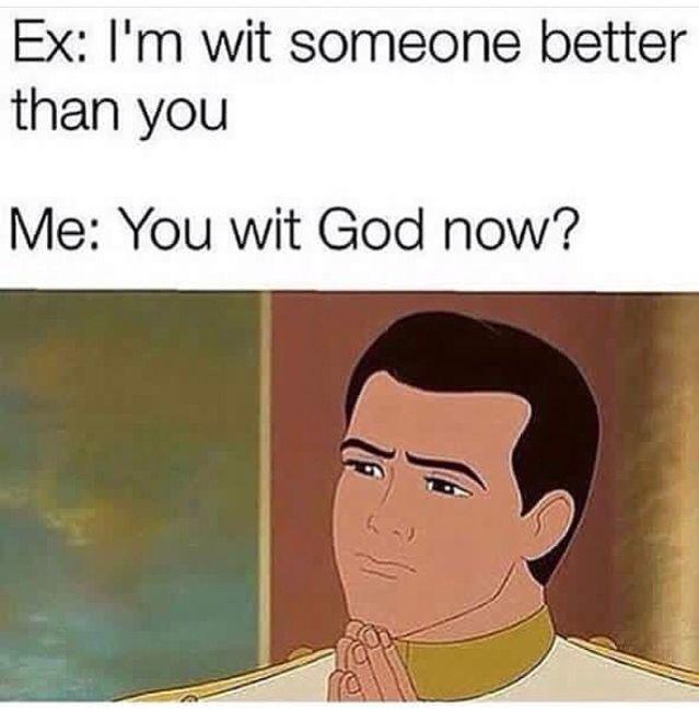 Funny, meme, ex, God, petty